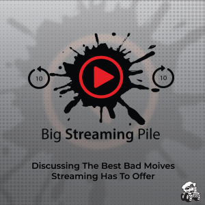Big Streaming Pile Podcast Cover