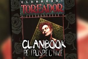 ClanbookRetrospective-Toreadore